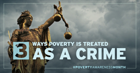 A statue holding the scales of justice with the text, '3 Ways Poverty is Treated as a Crime'